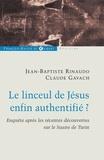 Claude Gavach et Jean-Baptiste Rinaudo - Le linceul de Jésus enfin authentifié ? - Enquêtes après les récentes découvertes sur le linceul de Turin.