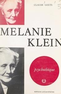 Claude Geets et Jean-Michel Palmier - Mélanie Klein.