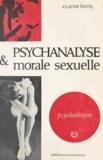 Claude Geets et Jean-Michel Palmier - Psychanalyse et morale sexuelle.