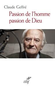 Claude Geffré - Passion de l'Homme, passion de Dieu.