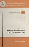 Claude Geffroy et André Piatier - Analyse économique du fait publicitaire.