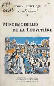 Claude Genebor - Mesdemoiselles de La Louvetière.
