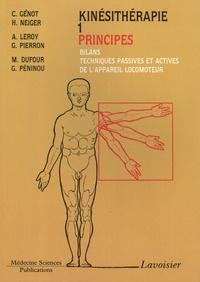 Claude Genot et Henri Neiger - Kinésithérapie - Tome 1, Principes : bilans, techniques passives et actives de l'appareil moteur.