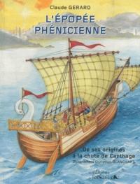 Claude Gérard - L'épopée phénicienne - De ses origines à la chute de Carthage.