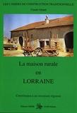Claude Gérard - La maison rurale en Lorraine.