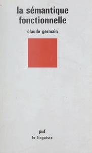 Claude Germain et André Martinet - La sémantique fonctionnelle.