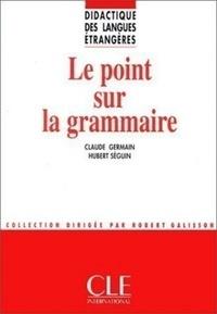 Claude Germain et Hubert Seguin - DIDACT LANG ETR  : Le point sur la grammaire - Didactique des langues étrangères - Ebook.
