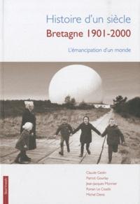 Claude Geslin et Patrick Gourlay - Histoire d'un siècle : Bretagne 1901-2001 - L'émancipation d'un monde.