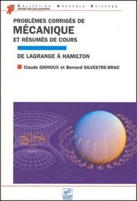 Problèmes corrigés de mécanique et résumés de cours- De Lagrange à Hamilton - Claude Gignoux | Showmesound.org