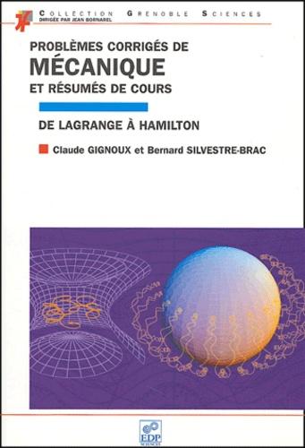 Claude Gignoux et Bernard Silvestre-Brac - Problèmes corrigés de mécanique et résumés de cours - De Lagrange à Hamilton.