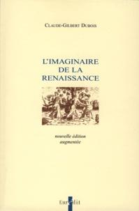 Claude-Gilbert Dubois - L'imaginaire de la Renaissance.
