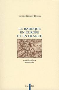 Le Baroque en Europe et en France - Claude-Gilbert Dubois |