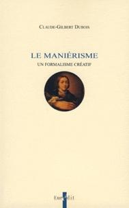 Claude-Gilbert Dubois - Le Maniérisme.