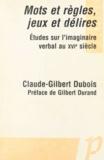 Claude-Gilbert Dubois - .