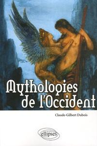 Claude-Gilbert Dubois - Mythologies de l'Occident - Les bases religieuses de la culture occidentale.
