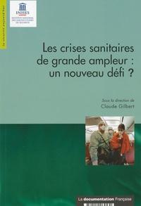 Claude Gilbert - Les crises sanitaires de grande ampleur : un nouveau défi ?.