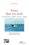 Claude Gilles - Prêtre dans son siècle - Seconde Guerre mondiale-paroisses-réfugiés.