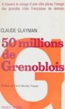 Claude Glayman et Pierre Mendès France - 50 millions de Grenoblois.