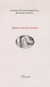 Claude Godard d'Aucourt et Jean-François Marmontel - Quatre contes des Lumières.
