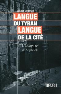 Claude Gontran - Langue du tyran, langue de la cité - L'Oedipe roi de Sophocle.