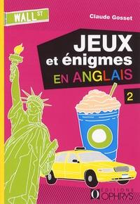 Claude Gosset - Jeux et énigmes en anglais - Tome 2.