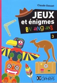 Claude Gosset - Jeux et énigmes en anglais - Tome 3.