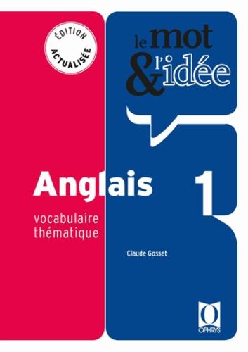 Le mot & l'idée Anglais 1. Vocabulaire thématique  Edition 2018