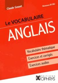 Claude Gosset - Le vocabulaire anglais - Niveaux B1/B2.