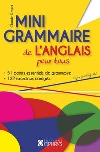 Claude Gosset - Mini grammaire de l'anglais pour tous.