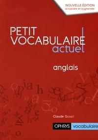 Claude Gosset - Petit vocabulaire actuel anglais.