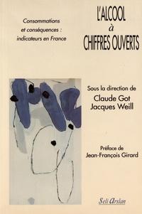Claude Got et Jacques Weill - L'alcool à chiffres ouverts.