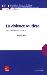 Claude Got - La violence routière - Des mensonges qui tuent.