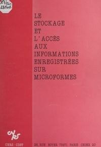 Claude Goulard - Le stockage et l'accès aux informations enregistrées sur microformes.
