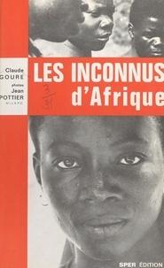 Claude Goure et Philippe Farine - Les inconnus d'Afrique.