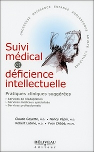 Claude Goyette et Nancy Pépin - Suivi médical et déficience intellectuelle - Pratiques cliniques suggérées.