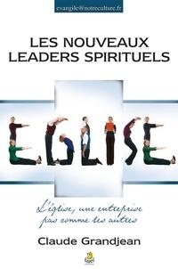 Claude Grandjean - Les nouveaux leaders spirituels - L'église, une entreprise pas comme les autres.