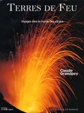 Claude Grandpey - Terres de feu - Voyages dans le monde des volcans.