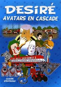 Claude Graveleau - Désiré - Avatars en cascade.