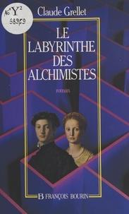 Claude Grellet - Le labyrinthe des alchimistes.