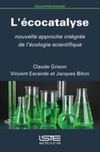 Lécocatalyse - Nouvelle approche intégrée de lécologie scientifique.pdf
