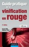 Claude Gros et Stéphane Yerle - Guide pratique de la vinification en rouge - 2e éd..
