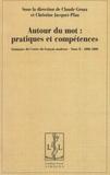 Claude Gruaz et Christine Jacquet-Pfau - Autour du mot : pratiques et compétences - Séminaire du Centre du français moderne, Tome 2, 2006-2009.