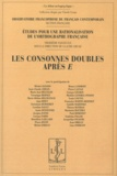 Claude Gruaz - Etudes pour une rationalisation de l'orthographe française - Tome 3, Les consonnes doubles après E.