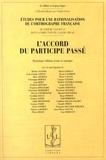 Claude Gruaz - Etudes pour une rationalisation de l'orthographe française - Tome 4, L'accord du participe passé.