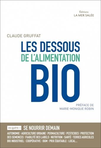 Claude Gruffat - Les dessous de l'alimentation bio.