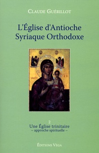 Ucareoutplacement.be L'Eglise d'Antioche syriaque orthodoxe - Tome 2, Une Eglise trinitaire (approche spirituelle) Image