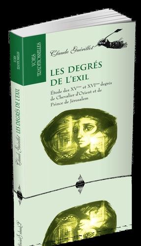 Claude Guérillot - Les degrés de l'exil.