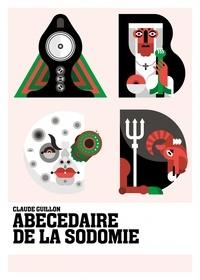 Claude Guillon - Abécédaire de la sodomie.