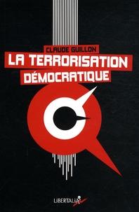 Claude Guillon - La Terrorisation démocratique.