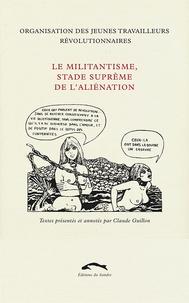 Claude Guillon - Le Militantisme, stade suprême de l'aliénation.